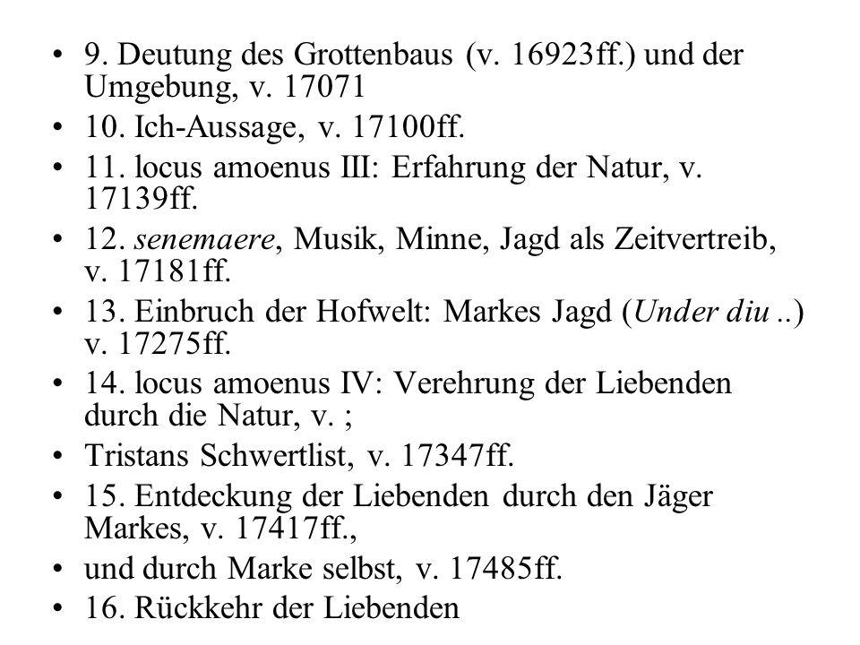 9. Deutung des Grottenbaus (v. 16923ff.) und der Umgebung, v. 17071 10. Ich-Aussage, v. 17100ff. 11. locus amoenus III: Erfahrung der Natur, v. 17139f