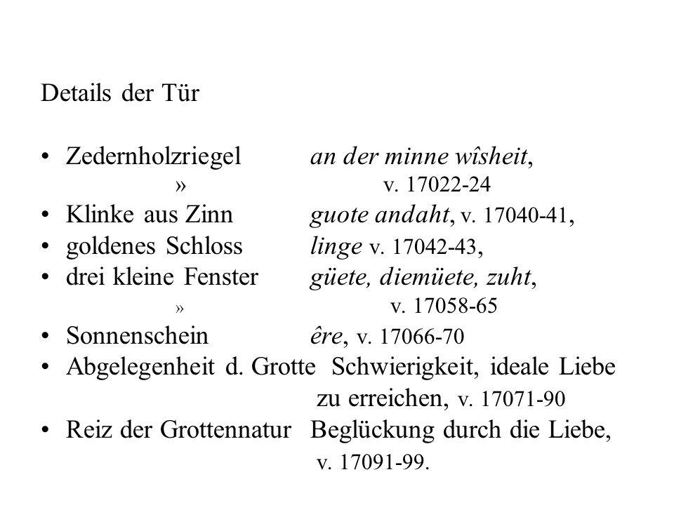 Details der Tür Zedernholzriegelan der minne wîsheit, » v. 17022-24 Klinke aus Zinnguote andaht, v. 17040-41, goldenes Schlosslinge v. 17042-43, drei