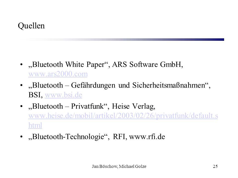Jan Böschow, Michael Golze25 Quellen Bluetooth White Paper, ARS Software GmbH, www.ars2000.com www.ars2000.com Bluetooth – Gefährdungen und Sicherheit