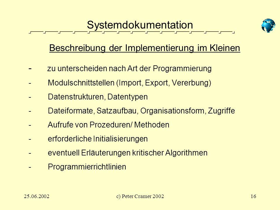 25.06.2002c) Peter Cramer 200216 Systemdokumentation - zu unterscheiden nach Art der Programmierung - Modulschnittstellen (Import, Export, Vererbung)