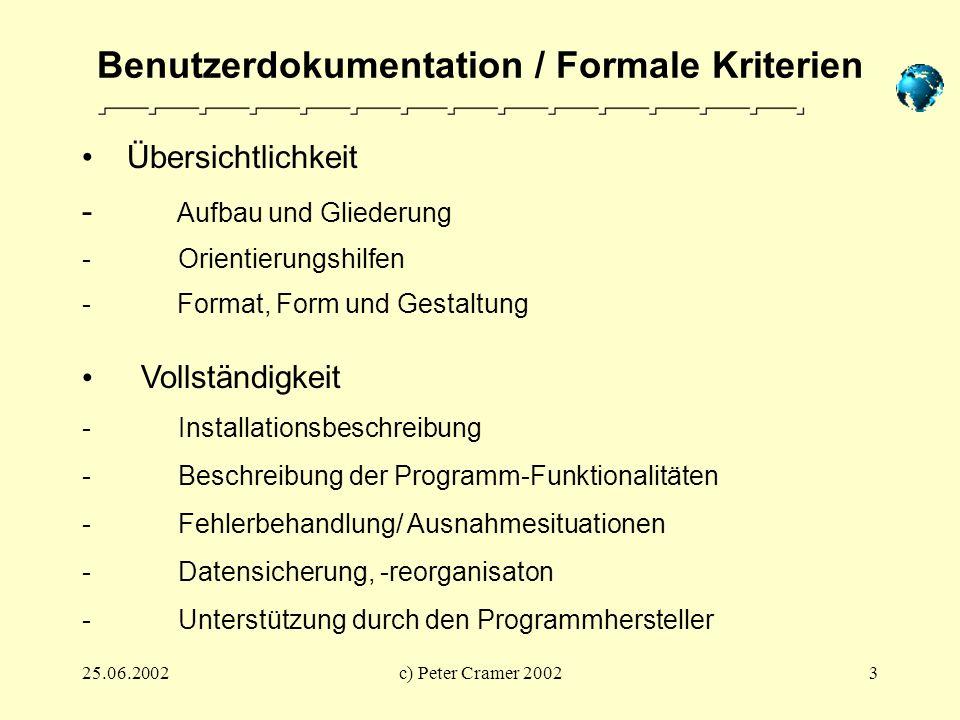 25.06.2002c) Peter Cramer 20023 Benutzerdokumentation / Formale Kriterien Vollständigkeit - Installationsbeschreibung -Beschreibung der Programm-Funkt