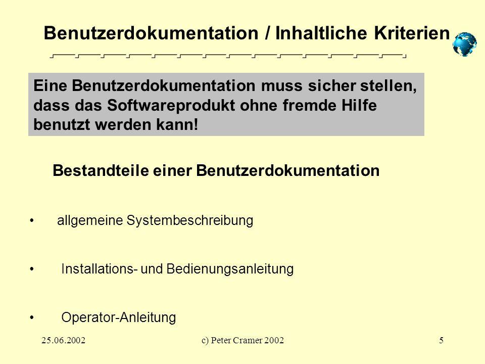 25.06.2002c) Peter Cramer 20025 Benutzerdokumentation / Inhaltliche Kriterien Bestandteile einer Benutzerdokumentation allgemeine Systembeschreibung I