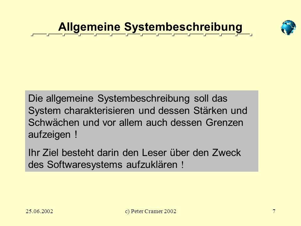 25.06.2002c) Peter Cramer 20027 Allgemeine Systembeschreibung Die allgemeine Systembeschreibung soll das System charakterisieren und dessen Stärken un