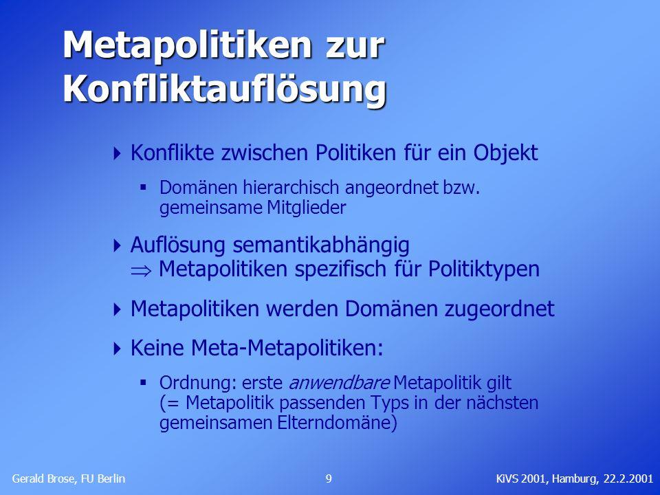 Gerald Brose, FU Berlin 9KiVS 2001, Hamburg, 22.2.2001 Metapolitiken zur Konfliktauflösung Konflikte zwischen Politiken für ein Objekt Domänen hierarc