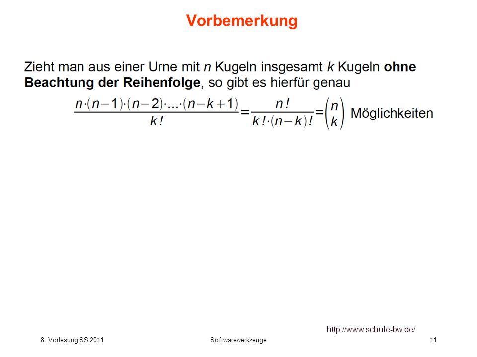 8. Vorlesung SS 2011Softwarewerkzeuge11 Vorbemerkung http://www.schule-bw.de/