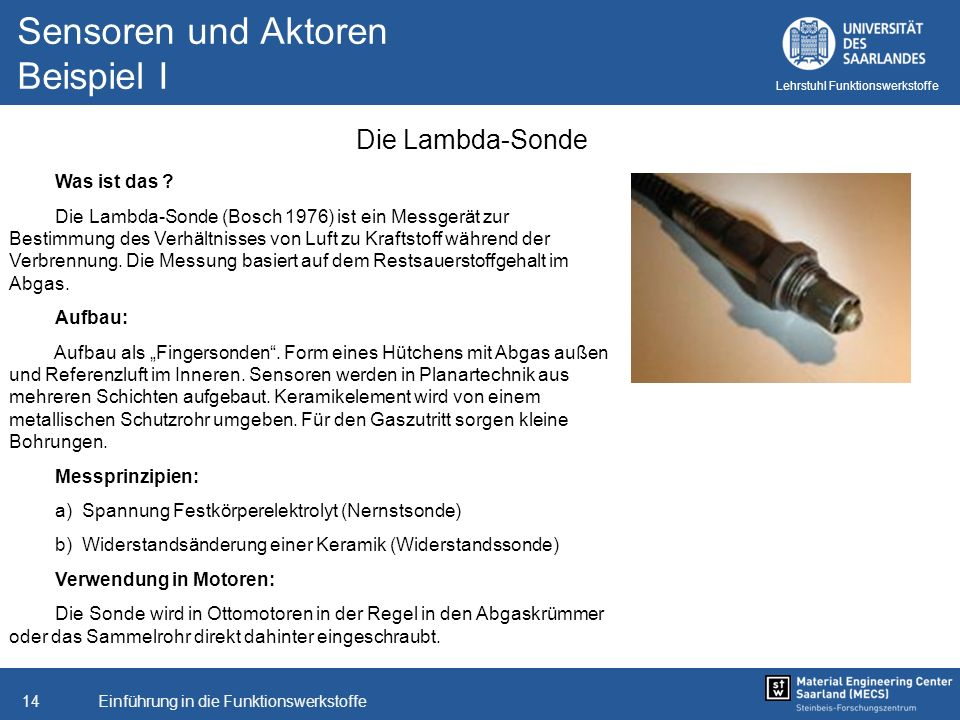 Einführung in die Funktionswerkstoffe14 Lehrstuhl Funktionswerkstoffe Sensoren und Aktoren Beispiel I Die Lambda-Sonde Was ist das ? Die Lambda-Sonde