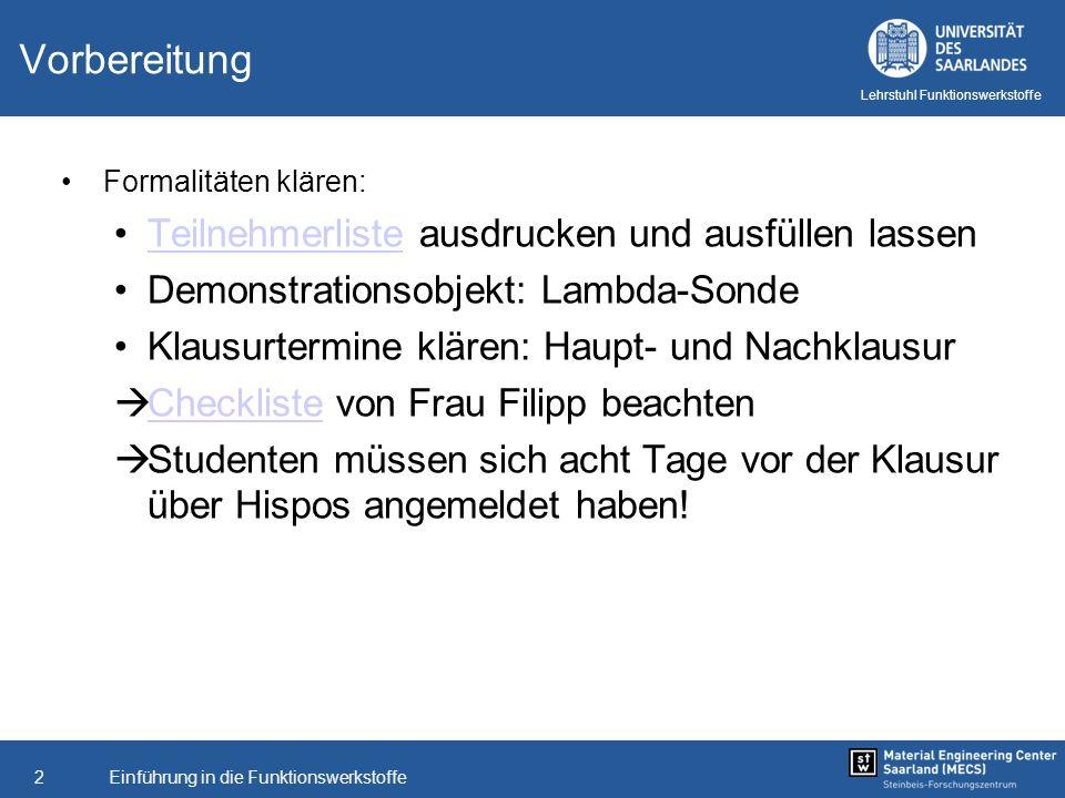 Einführung in die Funktionswerkstoffe13 Lehrstuhl Funktionswerkstoffe Sensoren und Aktoren Sensoren in der Fahrzeugtechnik [Quelle: Sprick, N., Uni Mainz]