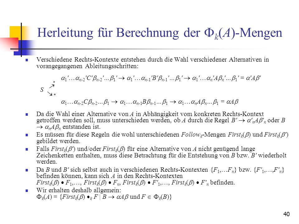 40 Herleitung für Berechnung der F k (A)-Mengen Verschiedene Rechts-Kontexte entstehen durch die Wahl verschiedener Alternativen in vorangegangenen Ab