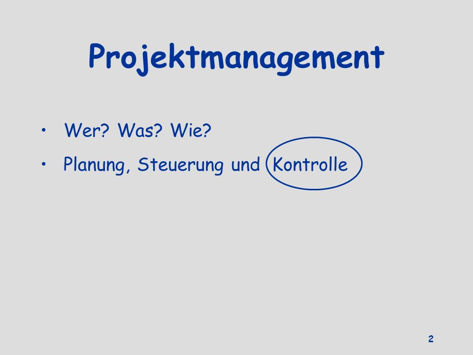Projektmanagement Wer? Was? Wie? Planung, Steuerung und Kontrolle 2
