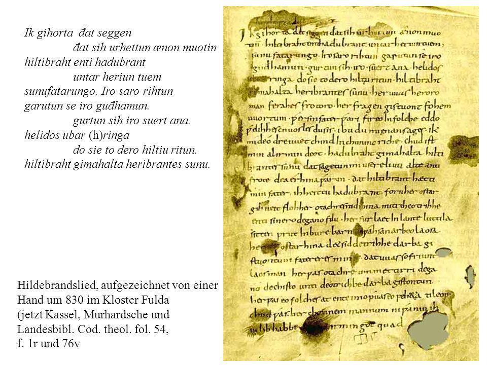 10 Hildebrandslied, aufgezeichnet von einer Hand um 830 im Kloster Fulda (jetzt Kassel, Murhardsche und Landesbibl. Cod. theol. fol. 54, f. 1r und 76v