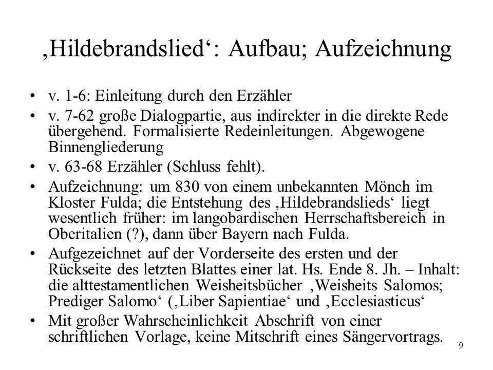 10 Hildebrandslied, aufgezeichnet von einer Hand um 830 im Kloster Fulda (jetzt Kassel, Murhardsche und Landesbibl.
