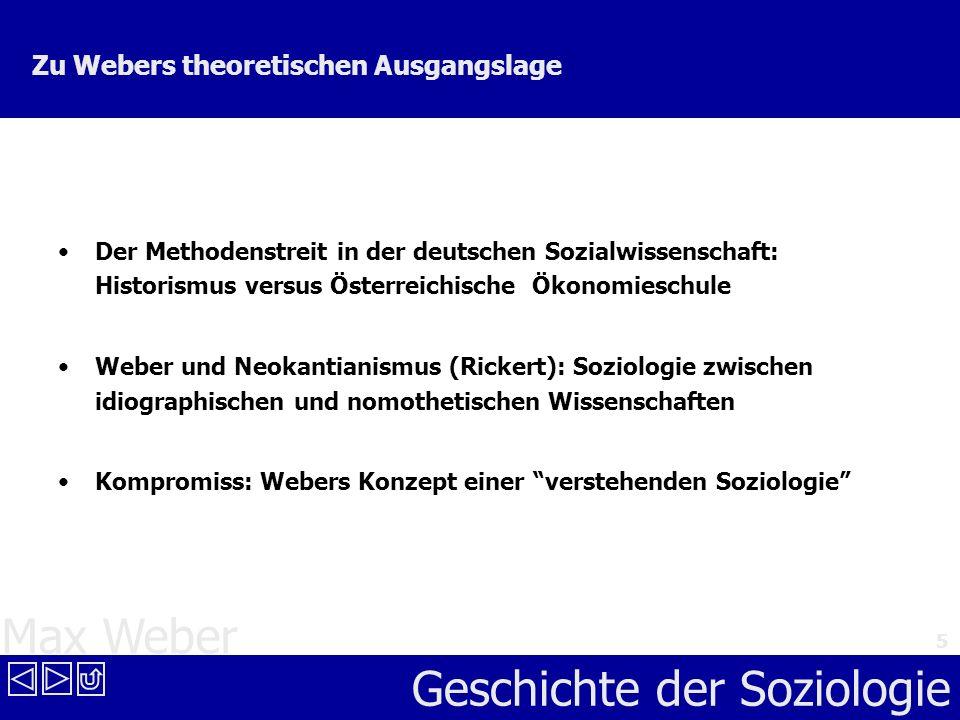 Max Weber Geschichte der Soziologie 6 3 Hauptanliegen Weberscher Soziologie Entwicklung der Soziologie als Wissenschaft vom sinnhaften sozialen Handeln Entwicklung einer verstehenden Methode Analyse des Verlaufs und der Gründe abendländischer Modernisierung: der Entzauberung der Welt