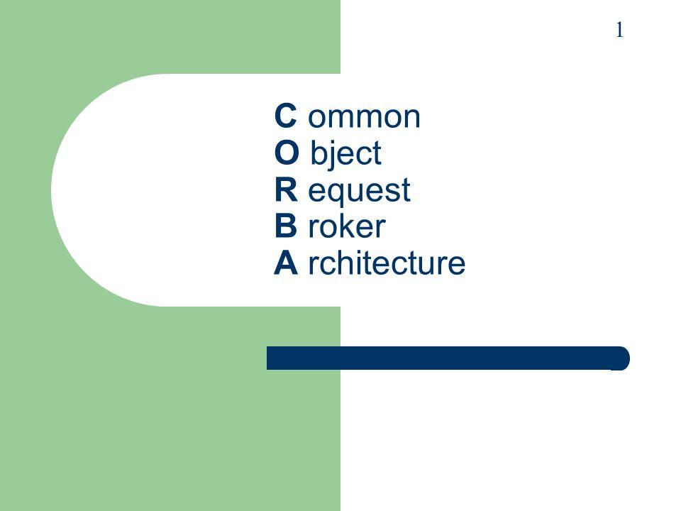 2 Einleitung 1989 Gründung der Object Management Group (OMG) Ziel:...gemeinsames architekturbezogenes Gerüst für objektorientierte Anwendungen zur Verfügung zu stellen, das auf weit verbreiteten Schnittstellenspezifikationen basiert Ergebnis: Object Management Architecture (OMA) Funktion von CORBA: – Implementierung der ORB-Funktionen – Liefert Standard des architektonischen Grundgerüsts anhand dessen Anwendungen entwickelt werden