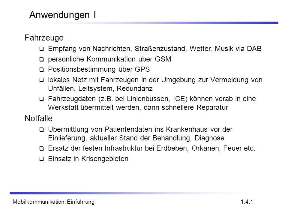 Mobilkommunikation: Einführung Geschichte der drahtlosen Kommunikation IV 1994E-Netz in Deutschland GSM mit 1800MHz, kleinere Zellen, derzeit 11 Länder als Eplus in D (Ende 1997 98% der Bevölkerung erreichbar)Eplus 1996HiperLAN (High Performance Radio Local Area Network) ETSI, Standardisierung von Typ 1: 5,15 - 5,30GHz, 23,5Mbit/s ETSI Vorschläge für Typen 2 und 3 (beide 5GHz) und 4 (17GHz) als drahtlose ATM-Erweiterungen (bis 155Mbit/s) 1997Wireless LAN - IEEE802.11 IEEE-Standard, 2,4 - 2,5GHz und Infrarot, 2Mbit/s IEEE-Standard viele proprietäre Produkte schon früher 1998Spezifikation von GSM-Nachfolgern für UMTS (Universal Mobile Telecommunication System) als europäischer Vorschlag für IMT-2000IMT-2000 IridiumIridium – abgeschaltet in 2000: Pleite.