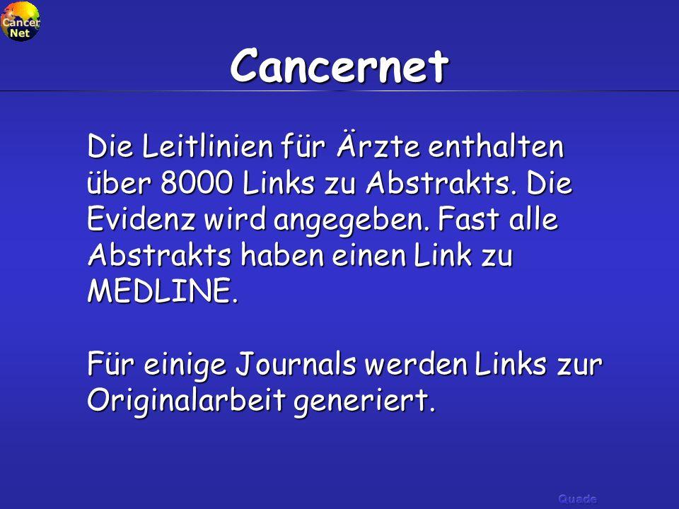 Die Leitlinien für Ärzte enthalten über 8000 Links zu Abstrakts. Die Evidenz wird angegeben. Fast alle Abstrakts haben einen Link zu MEDLINE. Für eini