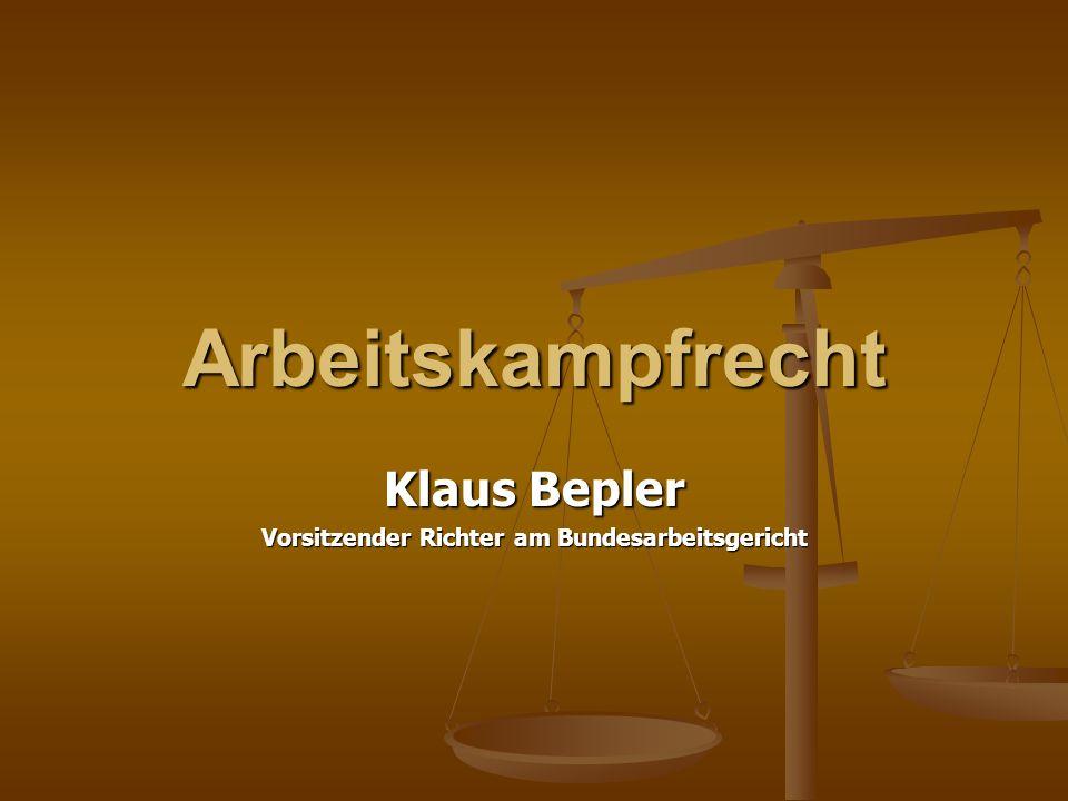 Arbeitskampfrecht Klaus Bepler Vorsitzender Richter am Bundesarbeitsgericht