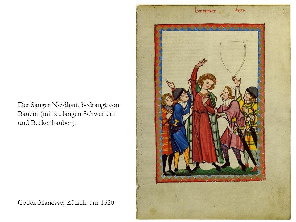 Der Sänger Neidhart, bedrängt von Bauern (mit zu langen Schwertern und Beckenhauben). Codex Manesse, Zürich. um 1320