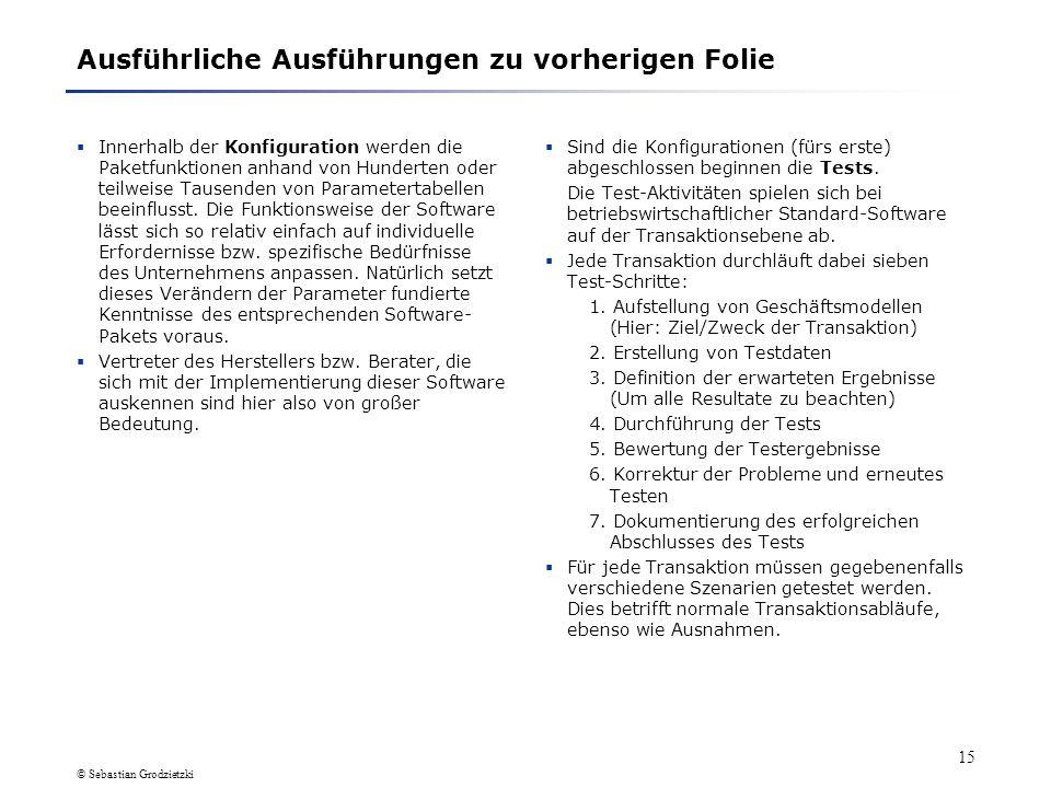 © Sebastian Grodzietzki 14 1.3 Beschreibung einzelner Phasen (6)Test Beispiel: Tests für eine einzige Transaktion – Bestellung Eingabe einer Bestellun