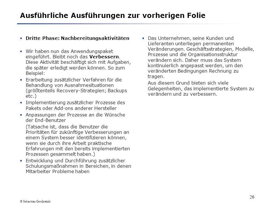© Sebastian Grodzietzki 25 1.3 Beschreibung einzelner Phasen (12) Dritte Phase: NachbereitungsaktivitätenVerbessern Das Anwendungspaket ist nun implem