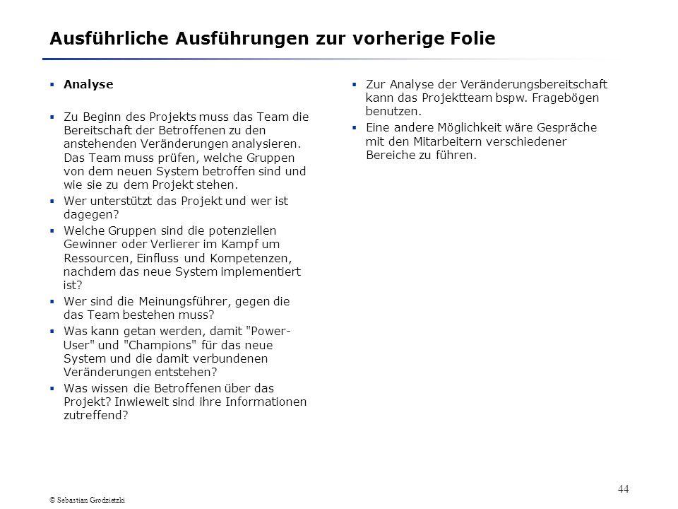 © Sebastian Grodzietzki 43 2. Probleme bei Implementierungsprojekten 2.2 Wie lassen sich Probleme/ Verzögerungen verhindern (2)Analyse Zu Beginn des P