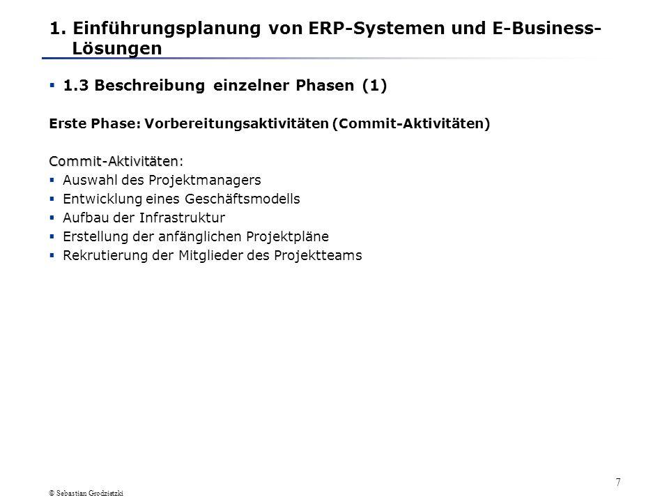 © Sebastian Grodzietzki 17 Implementierungsprojekte verursachen in einem Unternehmen viele Veränderungen.