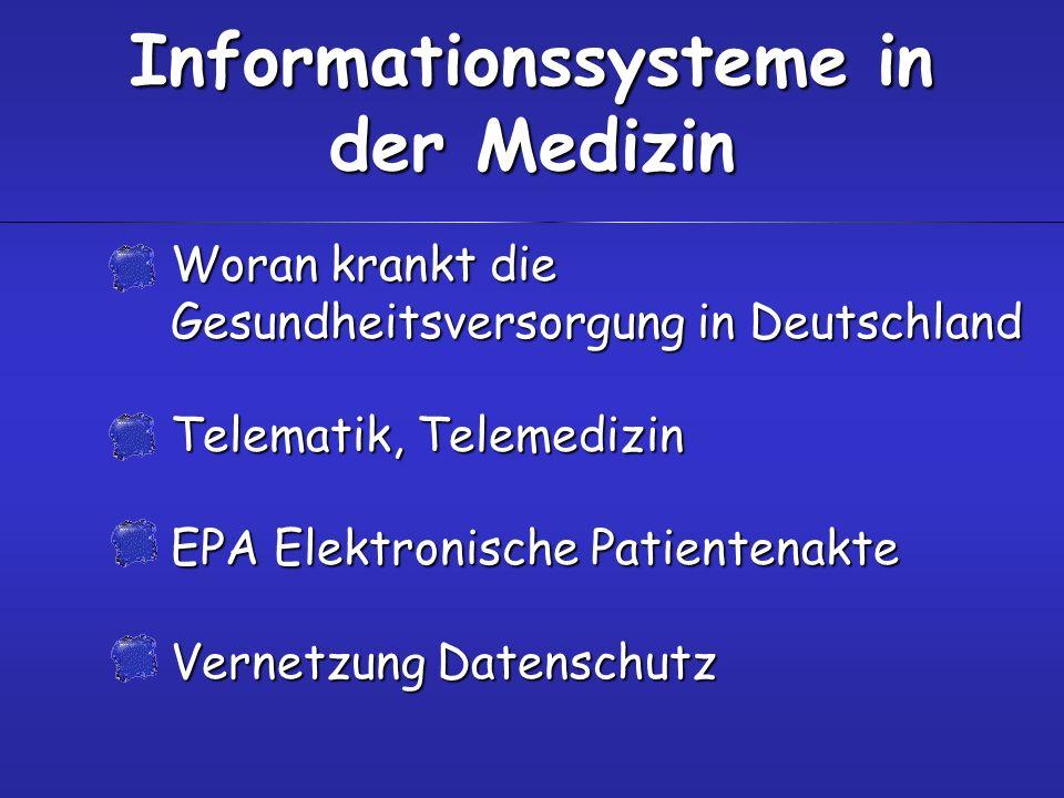 Woran krankt die Gesundheitsversorgung in Deutschland Telematik, Telemedizin EPA Elektronische Patientenakte Vernetzung Datenschutz Informationssystem