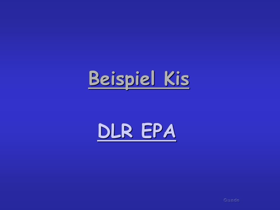 Beispiel Kis Beispiel Kis DLR EPA DLR EPA