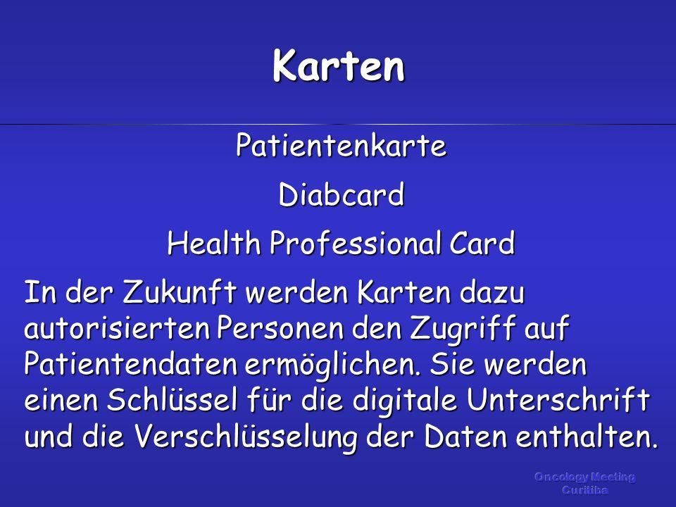 PatientenkarteDiabcard Health Professional Card In der Zukunft werden Karten dazu autorisierten Personen den Zugriff auf Patientendaten ermöglichen.