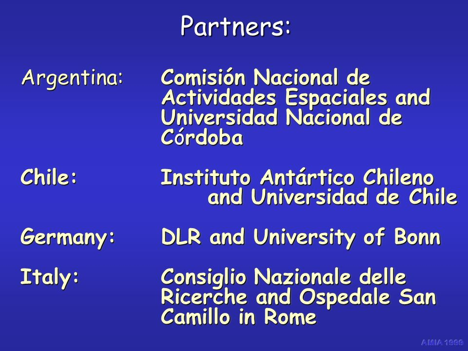 Argentina: Comisión Nacional de Actividades Espaciales and Universidad Nacional de Córdoba Chile:Instituto Antártico Chileno and Universidad de Chile