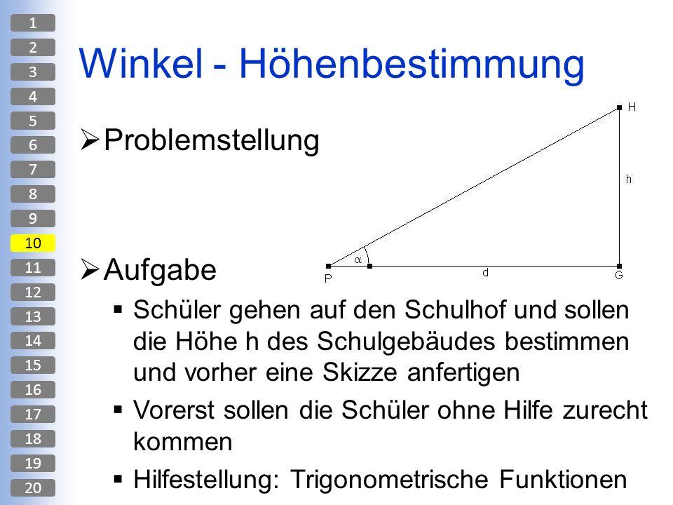 Winkel - Höhenbestimmung Problemstellung Aufgabe Schüler gehen auf den Schulhof und sollen die Höhe h des Schulgebäudes bestimmen und vorher eine Skiz