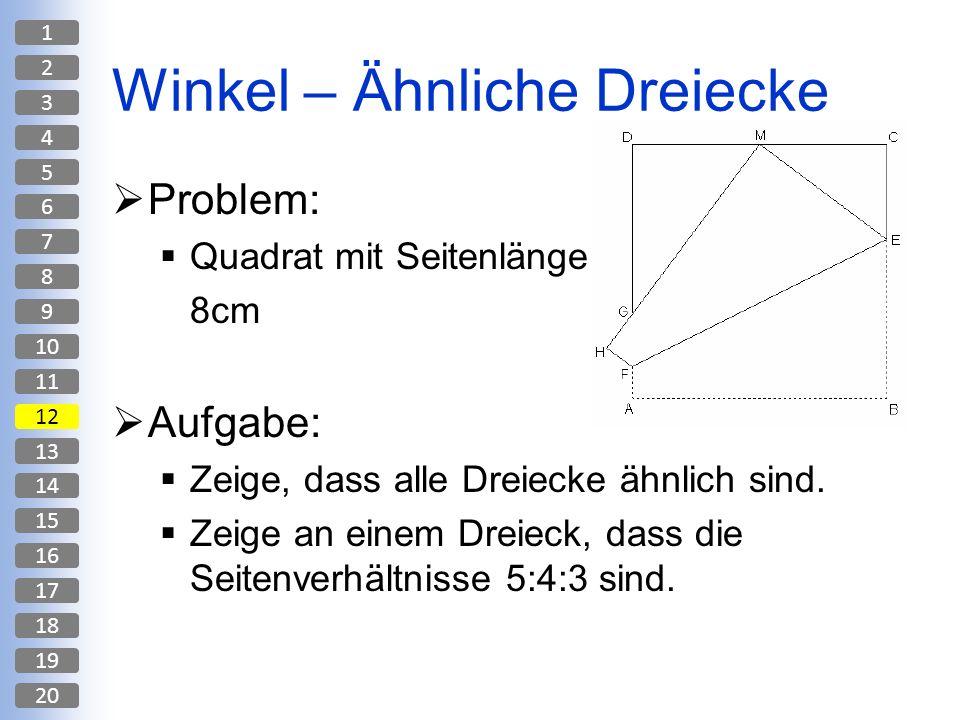 Winkel – Ähnliche Dreiecke Problem: Quadrat mit Seitenlänge 8cm Aufgabe: Zeige, dass alle Dreiecke ähnlich sind. Zeige an einem Dreieck, dass die Seit