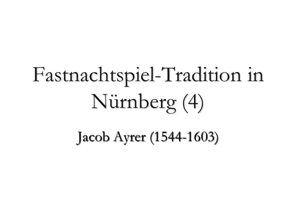 Jacob Ayrer (1544- 26.3.1605) Lit.Killy, 2. Aufl.; J.