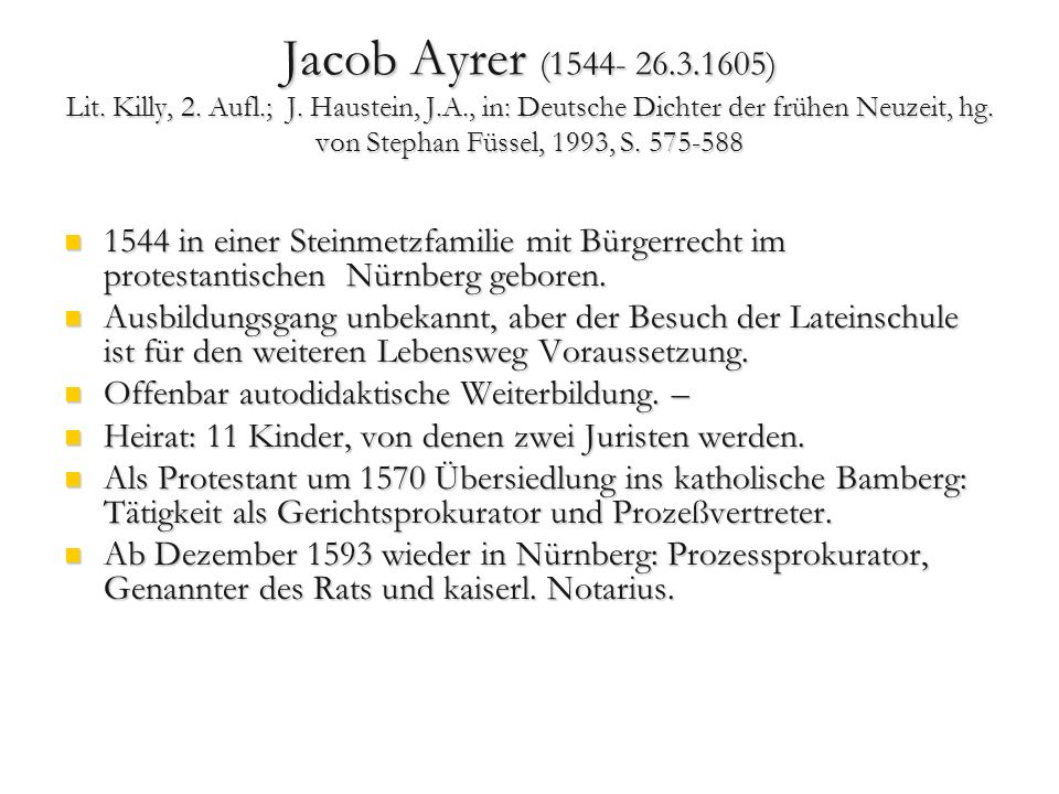 Jacob Ayrer (1544- 26.3.1605) Lit.Killy, 2. Aufl.; J.
