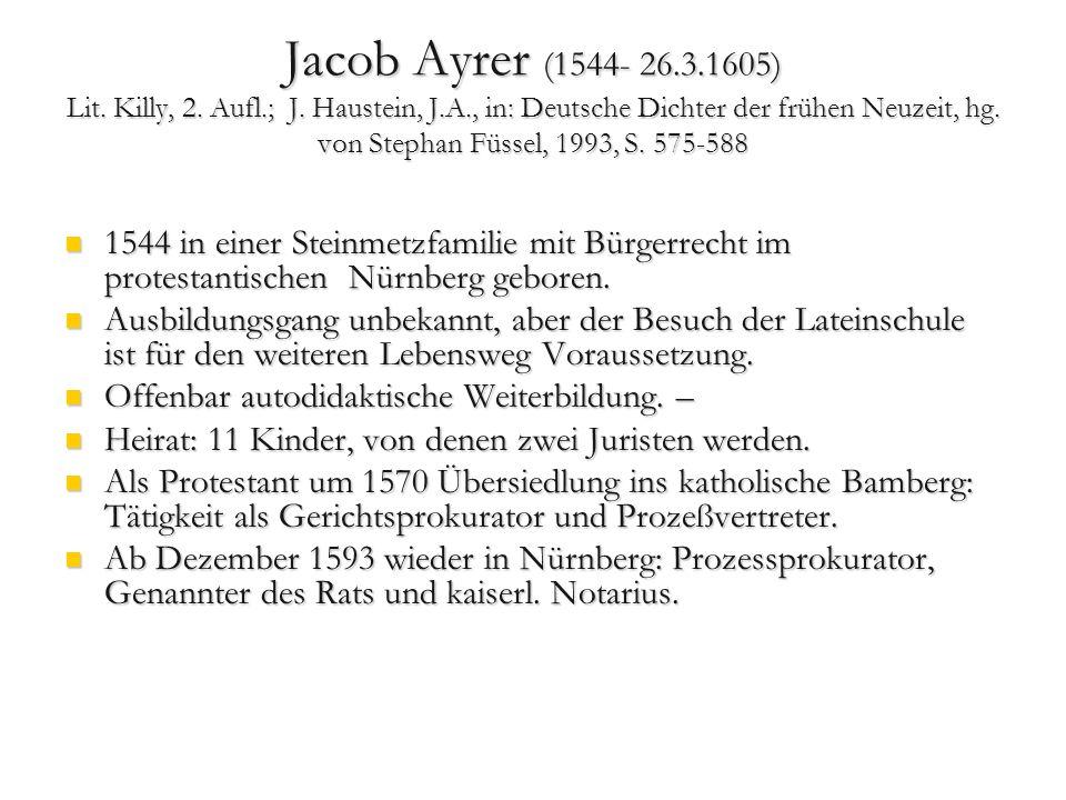 Jacob Ayrer: literarisches Werk Chronik der Stadt Bamberg (1570; mehrfache Überarbeitung, unterschiedliche Fassungen); Chronik der Stadt Bamberg (1570; mehrfache Überarbeitung, unterschiedliche Fassungen); versifizierte Bearbeitung von Luthers Psalmen-Übersetzung (unediert).
