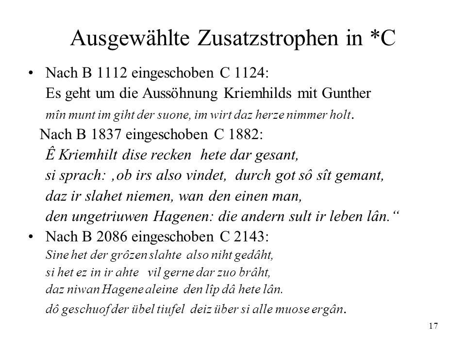 17 Ausgewählte Zusatzstrophen in *C Nach B 1112 eingeschoben C 1124: Es geht um die Aussöhnung Kriemhilds mit Gunther mîn munt im giht der suone, im w