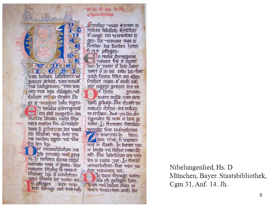 8 Nibelungenlied, Hs. D München, Bayer. Staatsbibliothek, Cgm 31, Anf. 14. Jh.