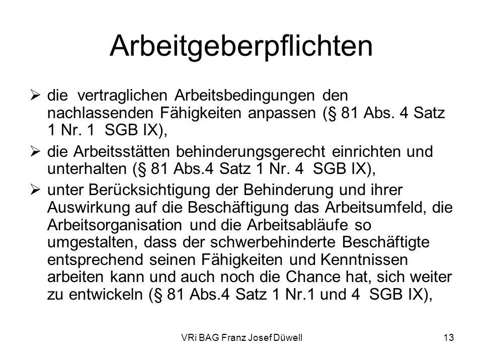 VRi BAG Franz Josef Düwell13 Arbeitgeberpflichten die vertraglichen Arbeitsbedingungen den nachlassenden Fähigkeiten anpassen (§ 81 Abs. 4 Satz 1 Nr.