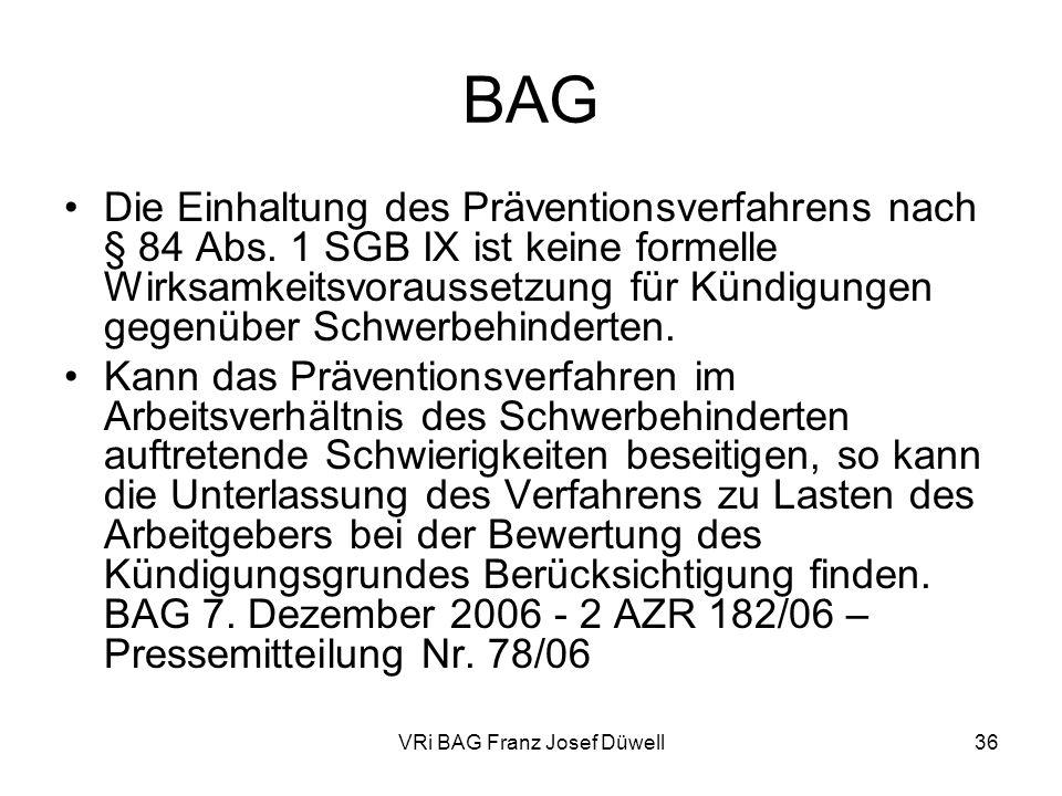 VRi BAG Franz Josef Düwell36 BAG Die Einhaltung des Präventionsverfahrens nach § 84 Abs. 1 SGB IX ist keine formelle Wirksamkeitsvoraussetzung für Kün