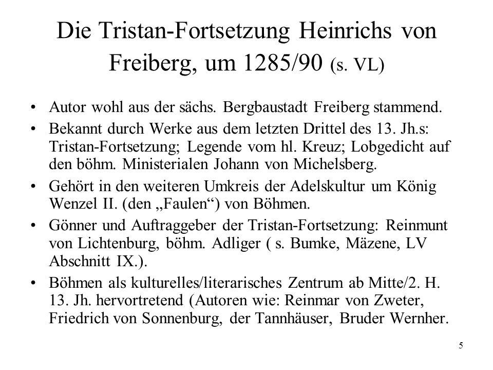 16 Heinrich von Freiberg: Quellen und Gestaltungsmuster Gestaltungsmuster: starke Prägung durch den Stil Gottfrieds und seiner Nachfolger im 13.