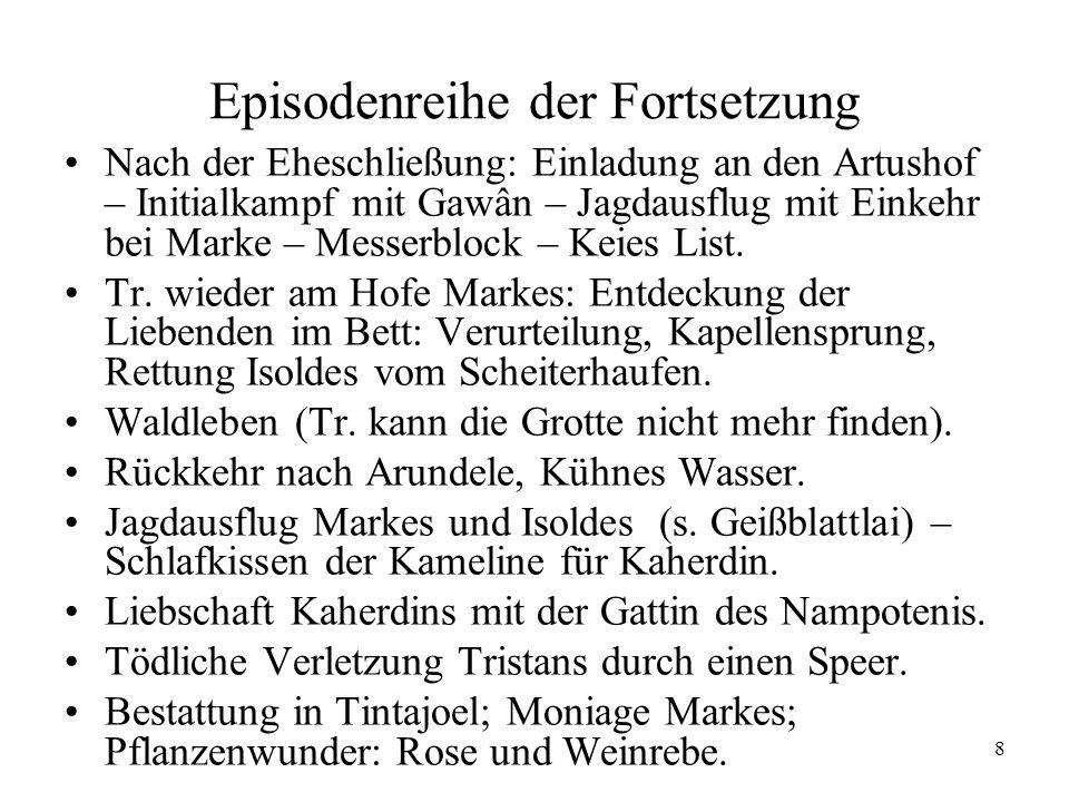 9 Umdeutung der Tristan-Isolden-Geschichte Neue Deutung der Liebe im Epilog: Menschliche Liebe, das zeigt die Tr.-Is.-Geschichte, ist vergänglich, bringt unermessliches Leid.