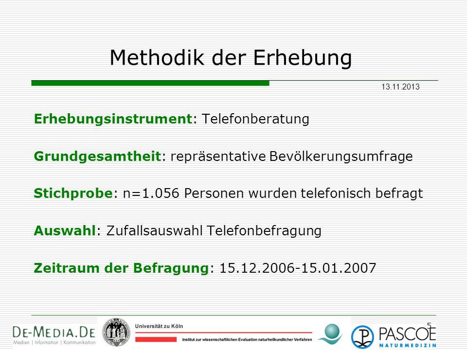 13.11.2013 5 Methodik der Erhebung Erhebungsinstrument: Telefonberatung Grundgesamtheit: repräsentative Bevölkerungsumfrage Stichprobe: n=1.056 Person