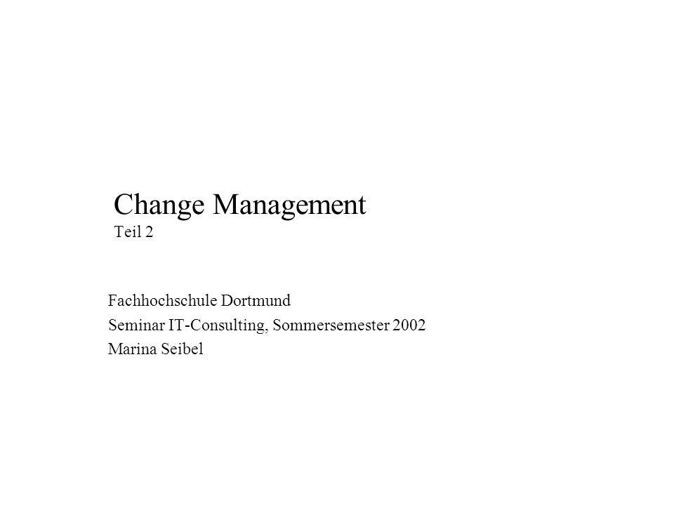 Change Management (Handout) Die Änderungen dürfen nicht Zufall überlassen werden, bestimmte Änderungsregeln sind für den Erfolg des Projektes äußerst wichtig.