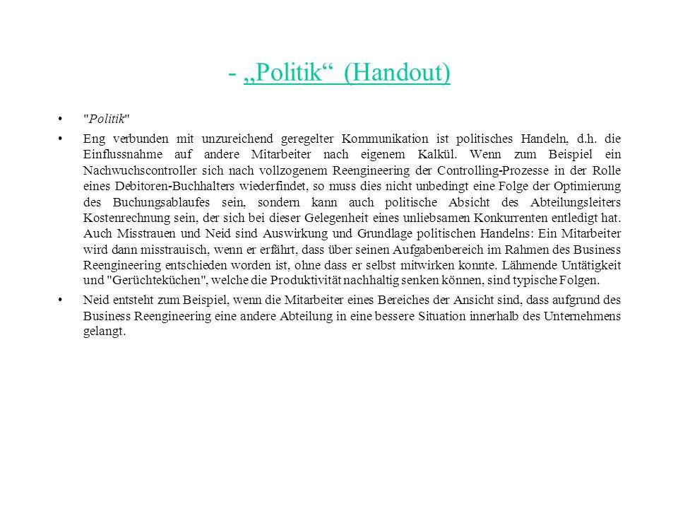 - Politik (Handout) Politik Eng verbunden mit unzureichend geregelter Kommunikation ist politisches Handeln, d.h.