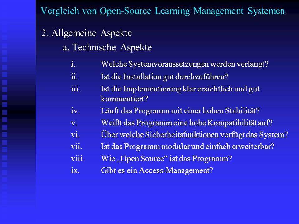 Vergleich von Open-Source Learning Management Systemen 2. Allgemeine Aspekte a. Technische Aspekte i. Welche Systemvoraussetzungen werden verlangt? ii