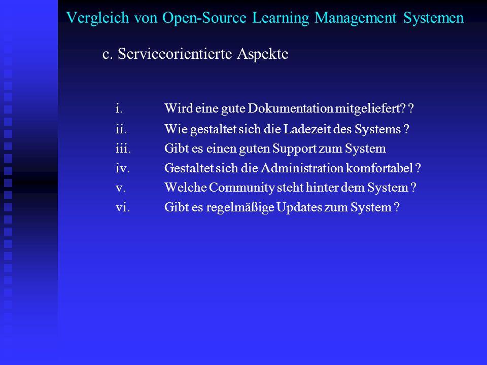 Vergleich von Open-Source Learning Management Systemen c. Serviceorientierte Aspekte i. Wird eine gute Dokumentation mitgeliefert? ? ii. Wie gestaltet
