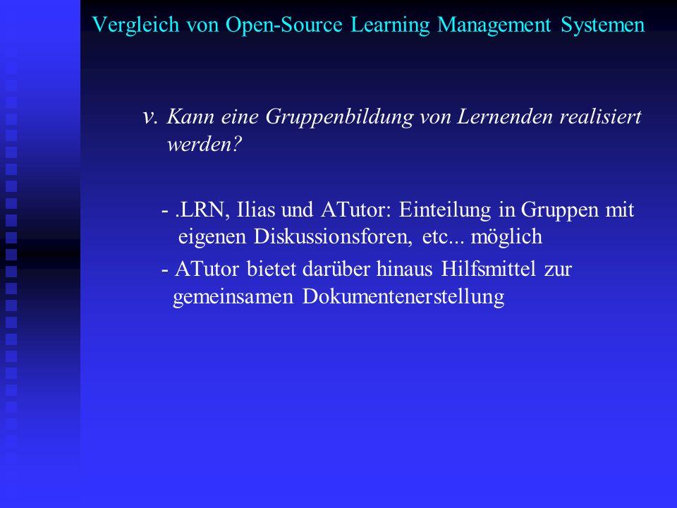 Vergleich von Open-Source Learning Management Systemen v. Kann eine Gruppenbildung von Lernenden realisiert werden? -.LRN, Ilias und ATutor: Einteilun
