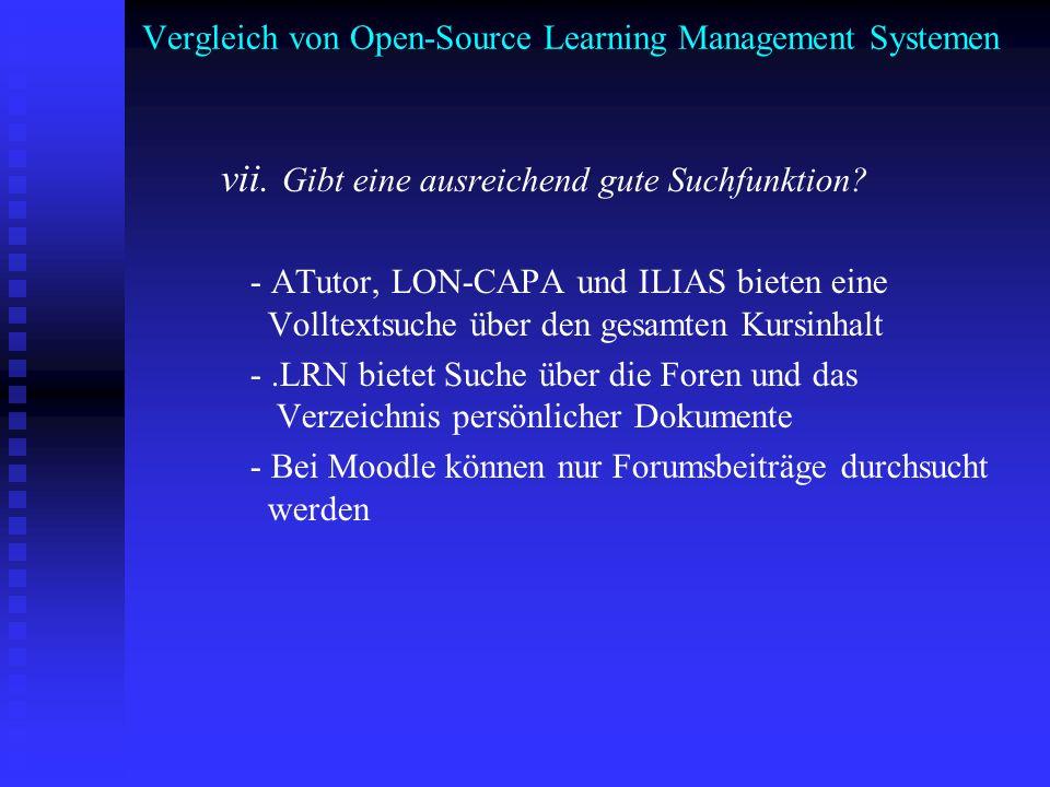 Vergleich von Open-Source Learning Management Systemen vii. Gibt eine ausreichend gute Suchfunktion? - ATutor, LON-CAPA und ILIAS bieten eine Volltext