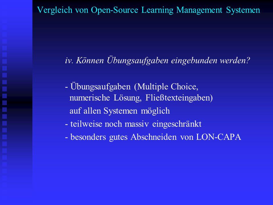 Vergleich von Open-Source Learning Management Systemen iv. Können Übungsaufgaben eingebunden werden? - Übungsaufgaben (Multiple Choice, numerische Lös
