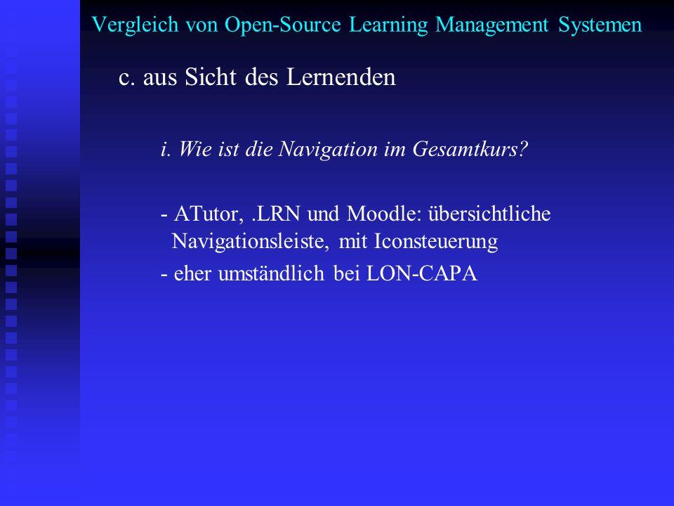 Vergleich von Open-Source Learning Management Systemen c. aus Sicht des Lernenden i. Wie ist die Navigation im Gesamtkurs? - ATutor,.LRN und Moodle: ü