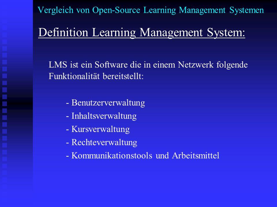 Vergleich von Open-Source Learning Management Systemen - Daten werden an zentraler Stelle (Server) für Clientprogramme (meist Browser) bereitgestellt - verschiedene Zugänge von Lernenden und Lehrenden zum System mit verschiedenen Anforderungen - LMS werden auch alsCourse Management Systeme (CMS) oder Virtual Learning Environment (VLE) bezeichnet - Learning Content Management System ist als Begriff eigentlich enger gefasst.